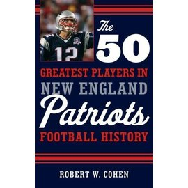 National Book Network 50 Greatest Players in Patriot's History Book