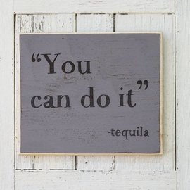 "Cedar Porch Designs Wood Sign - ""You Can Do It"" - Tequila"