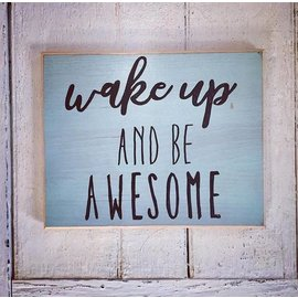Cedar Porch Designs Wood Sign - Wake Up and be Awesome