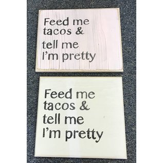 Cedar Porch Designs Wood Sign - Feed Me Tacos and Tell Me I'm Pretty