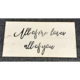 Cedar Porch Designs Wood Sign - All of Me Loves All of You
