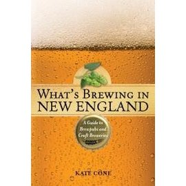 National Book Network What's Brewing in New England: A Guide to Brewpubs and Craft Breweries
