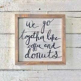 Cedar Porch Designs Wood Sign- We Go Together Like Coffee and Donuts