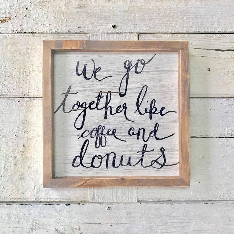 Cedar Porch Designs Wood Sign We Go Together Like Coffee