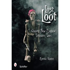 Schiffer Publishing Lost Loot:  Ghostly New England Treasure Tales Book