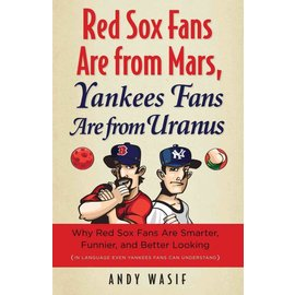 IPG - Independent Publishers Group Red Sox Fans Are From Mars, Yankee Fans are from Uranus Book