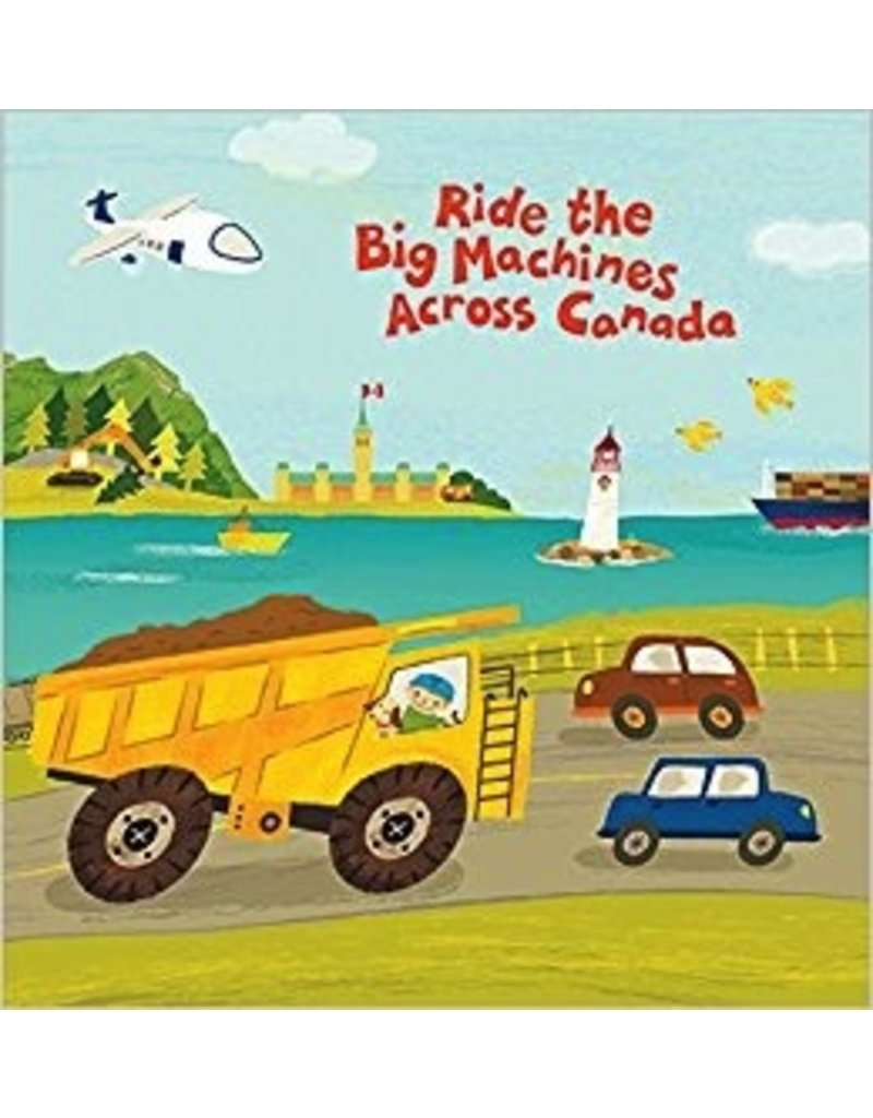 Harper Collins Ride The Big Machines Across Canada