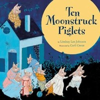 HOUGHTON MIFFLIN HARCOURT TEN MOONSTRUCK PIGLETS