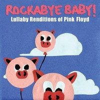 CMH RECORDS, INC. LULLABY RENDITIONS OF PINK FLOYD