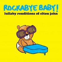 CMH RECORDS, INC. LULLABY RENDITIONS OF ELTON JOHN