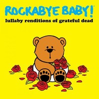 CMH RECORDS, INC. LULLABY RENDITIONS OF GRATEFUL DEAD