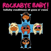CMH RECORDS, INC. LULLABY RENDITIONS OF GUNS N' ROSES