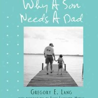 SOURCEBOOKS WHY A SON NEEDS A DAD