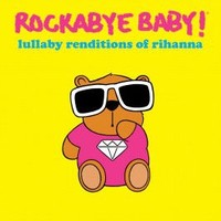 CMH RECORDS, INC. LULLABY RENDITIONS OF RIHANNA