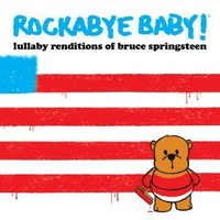 CMH RECORDS, INC. LULLABY RENDITIONS OF BRUCE SPRINGSTEEN