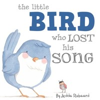SIMON & SCHUSTER LITTLE BIRD WHO LOST HIS SONG