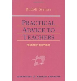 Steiner Books Practical Advice To Teachers: Fourteen Lectures (GA 294)