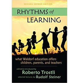 Steiner Books Rhythms Of Learning:  What Waldorf Education Offers Children Parents & Teachers