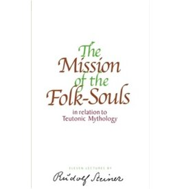 Rudolf Steiner Press The Mission of the Folk-Souls: In Relation to Teutonic Mythology