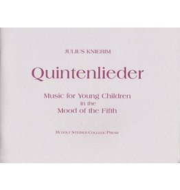 Rudolf Steiner College Press Quintenlieder: Music for Young Children in teh Mood of the Fifth