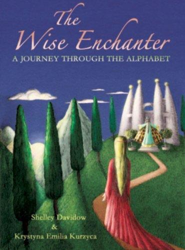 Bell Pond Books The Wise Enchanter: A Journey Through The Alphabet