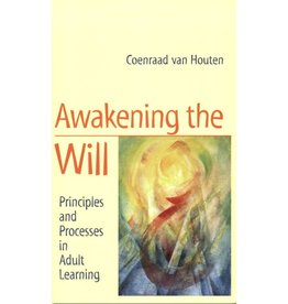 Temple Lodge Press Awakening The Will: Principles And Processes In Adult Learning