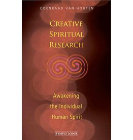 Temple Lodge Press Creative Spiritual Research: Awakening The Individual Human Spirit