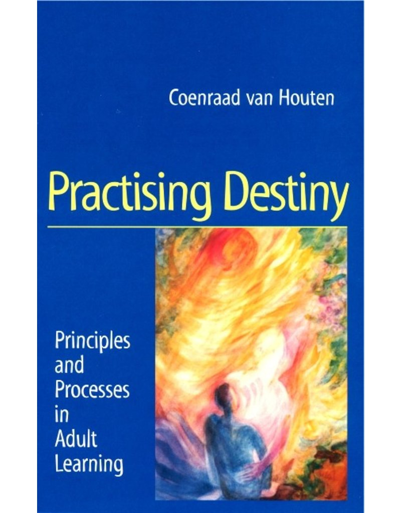 Temple Lodge Press Practising Destiny: Principles And Processes In Adult Learning