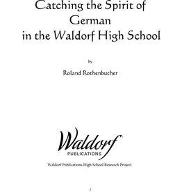 Waldorf Publications Catching the Spirit of German in the Waldorf High School