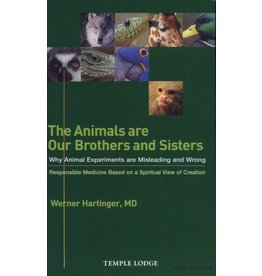 Temple Lodge Press The Animals Are Our Brothers And Sisters: Why Animal Experiments Are Misleading And Wrong