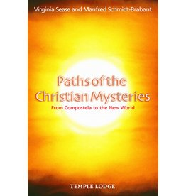 Temple Lodge Press Paths Of The Christian Mysteries: From Compostela To The New World