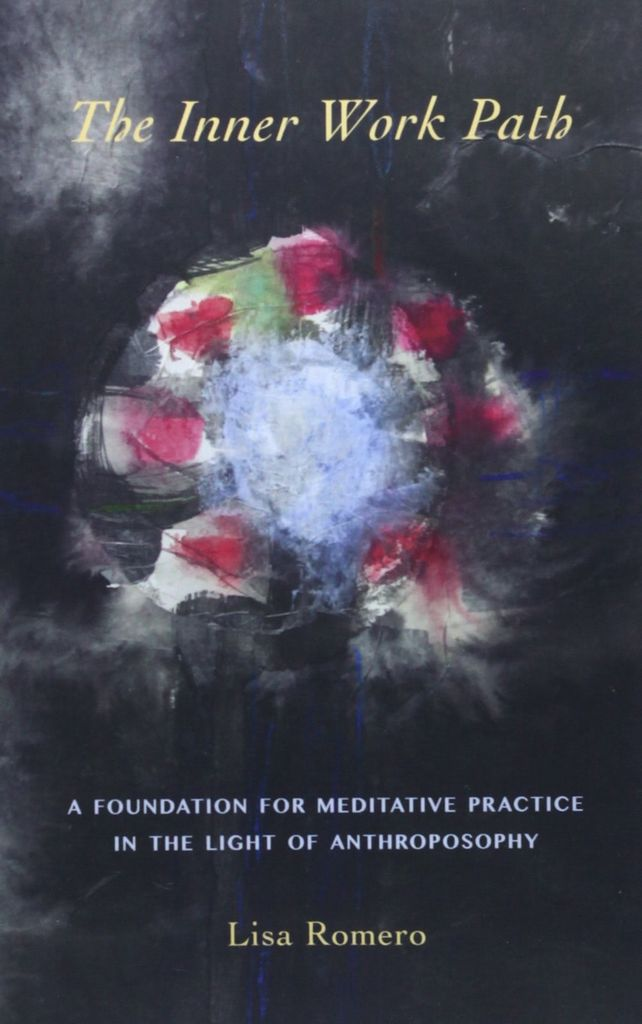 Steiner Books The Inner Work Path: A Foundation For Meditative Practice In The Light Of Anthroposophy