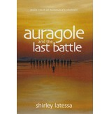 Lindisfarne Books Auragole And The Last Battle: Book Four Of Aurogole's Journey