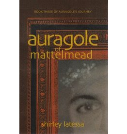 Lindisfarne Books Auragole Of Mattelmead: Book Three Of Aurogole's Journey