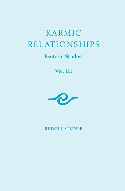 Rudolf Steiner Press Karmic Relationships 3: Esoteric Studies (CW 237)