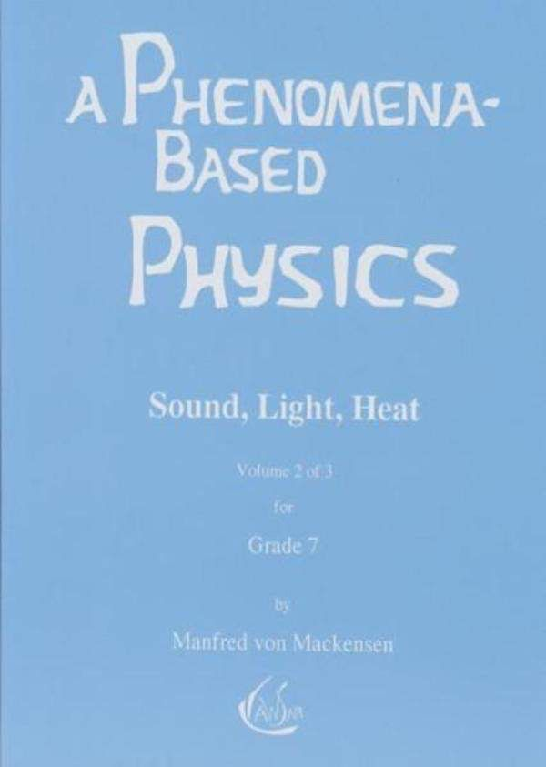 Waldorf Publications A Phenomena-Based Physics Vol 2 - grade 7
