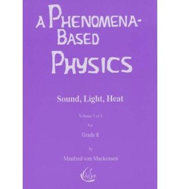 Waldorf Publications A Phenomena-Based Physics Vol 3, Sound, Light, Heat