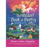 Independently Published The Waldorf Book of Poetry:  Discover the Power of Imagination