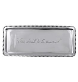 Mariposa Engraved Sentiment Tray 3919ED Eat Drink and Be Married