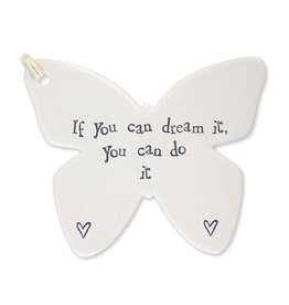 East of India Porcelain Butterfly Ornament 4055 If You Can Dream It You Can Do It