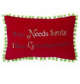 Peking Handicraft Christmas Pillow Who Needs Santa I Have Grandparents 8x12 Velvet