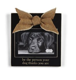 Mud Pie Pet Photo Frame w Bow Be the Person Your Dog Thinks You Are 195083  by Mud Pie