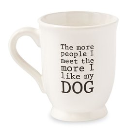 Coffee Mug The More People I Meet The More I Like My Dog Mug 16oz
