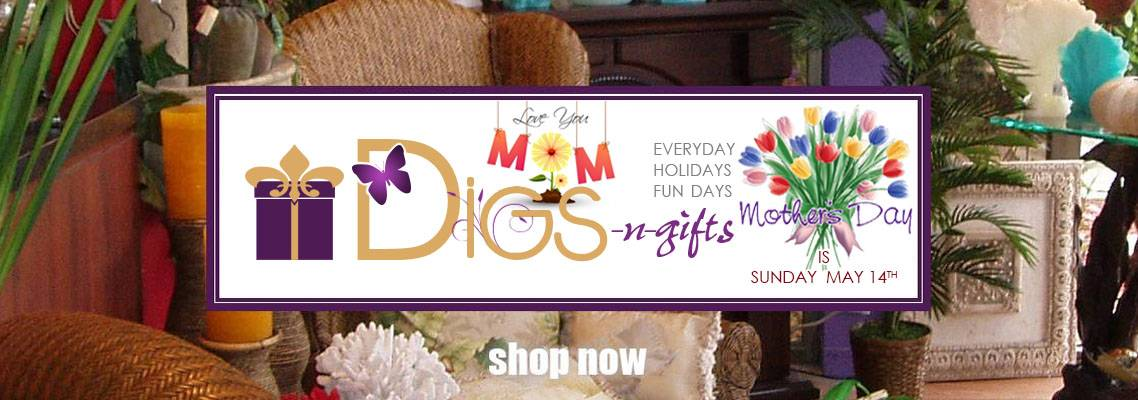 Digs-N-Gifts for Everyday Holidays and Fun Days Mothers Day
