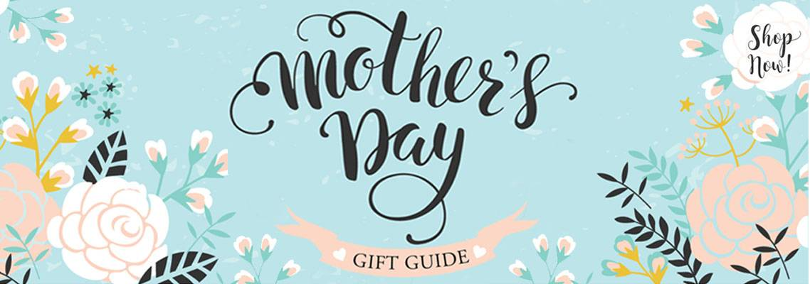 Digs N Gifts 2017 Mother's Day Gifts Guide