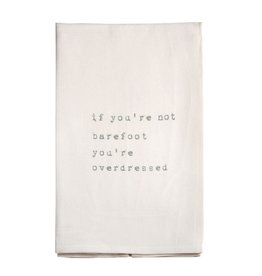 Mud Pie Beach Hand Towel w If You-re Not Barefoot You-re Overdressed