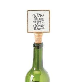 Mud Pie Cork Wine Stopper w Wine Best Served with Great Friends