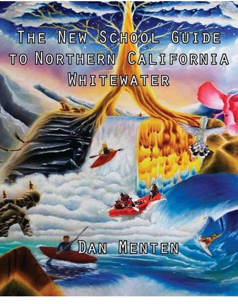 The New School Guide To nothern California Whitewater