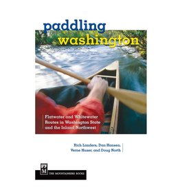 Paddling Washington: Flatwater & Whitewater Routes of WA State