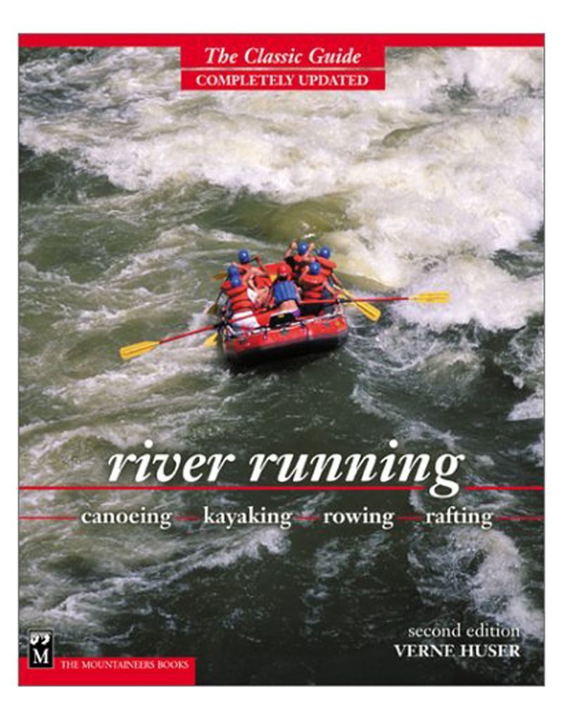 River Running : Canoeing - Kayaking - Rowing - Rafting